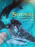 img - for Sevengill: Shark & Me book / textbook / text book