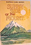 img - for Sunny side of the Mount by Randal Earl Denny (1980-08-02) book / textbook / text book