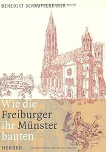 Wie die Freiburger ihr Münster bauten: Eine Zeitreise in historisch präzisen Zeichnungen