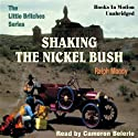 Shaking the Nickel Bush: Little Britches #6 (       UNABRIDGED) by Ralph Moody Narrated by Cameron Beierle