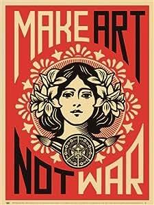 Make Art Not War Art Poster PRINT Shepard Fairey 18x24