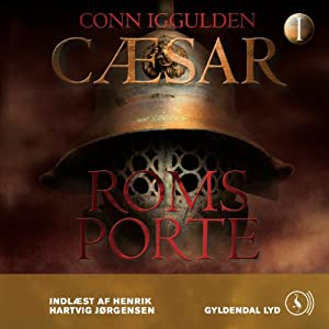 Cæsar - Roms porte [Caesar - Rome's Gates] Audiobook