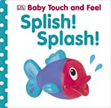 DK Baby Touch and Feel Splish! Splash!