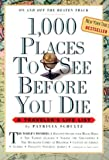 1,000 Places to See Before You Die (0761104844) by Schultz, Patricia