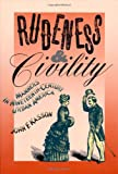 Rudeness and Civility: Manners in 19th Century Urban America (0809034700) by Kasson, John F.