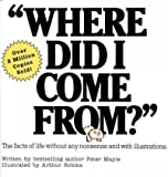 WHERE DID I COME FROM? by Mayle, Peter ( Author ) on Dec-01-2000[ Paperback ]