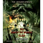 The Jaguar Stones: The End of the World Club, Book Two (       UNABRIDGED) by Pamela Voelkel, Jon Voelkel Narrated by Scott Brick
