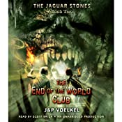 The Jaguar Stones: The End of the World Club, Book Two | Pamela Voelkel, Jon Voelkel