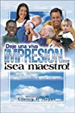Deje una viva impresion (Make a Difference! Be a Teacher Student Guide, Spanish) (Spanish Edition)