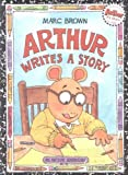 Arthur Writes a Story (Arthur Adventure Series)