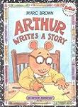 Arthur Writes a Story: An Arthur Adve...