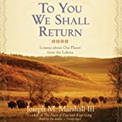 To You We Shall Return: Lessons about Our Planet from the Lakota | [Joseph M. Marshall]
