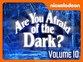 Are You Afraid of the Dark? Volume 10