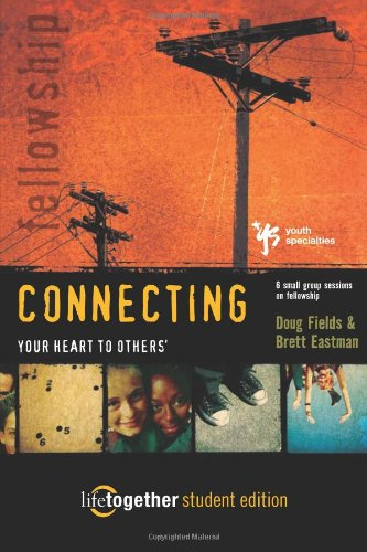 Connecting Your Heart to Others Life Together Student Edition Six Small Group Sessions on Fellowship310253349 : image