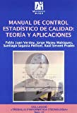 img - for Manual de control estad stico de calidad: teor a y aplicaciones (Treballs D'informatica I Tecnologia) (Spanish Edition) book / textbook / text book