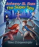 Johnny B. Fast: The Super Spy 3