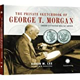 The Private Sketchbook of George T. Morgan, America's Silver Dollar Artist