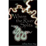 Where the River Splitsby Jeffrey Penn May