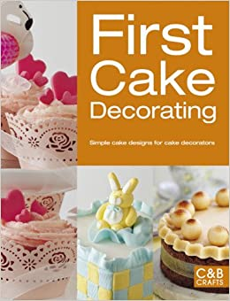 First Cake Decorating: Simple Cake Designs for Beginners ...