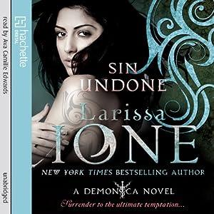 Sin Undone: Demonica, Book 5 | [Larissa Ione]