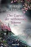Der Garten der verbotenen Träume: Roman