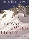 The Way of the Wild Heart (Thorndike Inspirational)