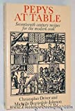 img - for Pepys at Table: Seventeenth Century Recipes for the Modern Cook book / textbook / text book