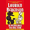 A Pedigree to Die For: A Melanie Travis Mystery (       UNABRIDGED) by Laurien Berenson Narrated by Jessica Almasy
