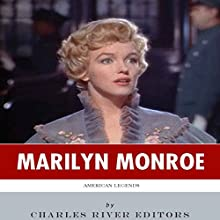 American Legends: The Life of Marilyn Monroe (       UNABRIDGED) by  Charles River Editors Narrated by Regina O'Brien