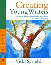 Creating Young Writers Using the Six Traits to Enrich Writing Process by Vicki Spandel