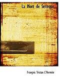 img - for La Mort de Seneque (French Edition) book / textbook / text book