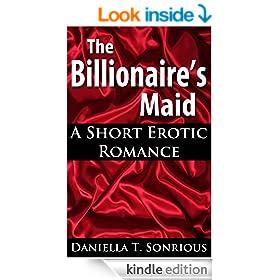 The Billionaire's Maid (A Short Erotic Romance)