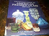 img - for Collector's Guide to American Pressed Glass, 1825-1915 by Kyle Husfloen (1992-05-02) book / textbook / text book