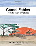 img - for Camel Fables from the Sailors of the Sudan by Thurlow R. Weed Jr. (2010-10-08) book / textbook / text book