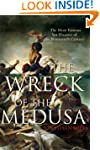 Wreck Of the Medusa: The Most Famous...