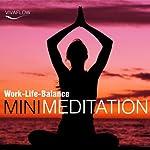 Mini Meditation: Work-Life-Balance: Entspannung, Abbau von Stress & Selbsterkenntnis | Andreas Schütz