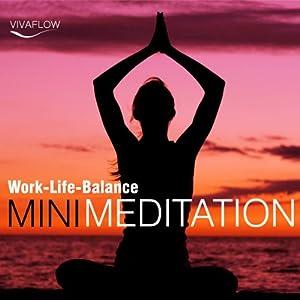 Mini Meditation: Work-Life-Balance Hörbuch