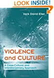 Violence and Culture: A Cross-Cultural and Interdisciplinary Approach (Social Problems)
