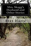 Mrs. Skaggs Husband and Other Stories