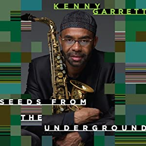 Kenny Garrett  - Seeds From The Underground   cover