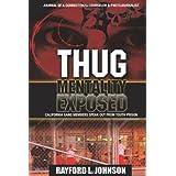Thug Mentality Exposed ~ Rayford L. Johnson