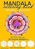 Mandala coloring book: Digital edition for home printing - 30 unique designs