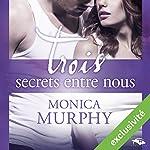 Trois secrets entre nous   Monica Murphy