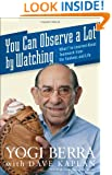 You Can Observe A Lot By Watching: What I've Learned About Teamwork From the Yankees and Life