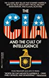 The CIA and the Cult of Intelligence (0440203368) by Marks, John D.