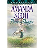 PRINCE OF DANGER (WARNER FOREVER) (0446616680) by AMANDA SCOTT