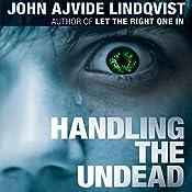 Handling the Undead | [John Ajvide Lindqvist]