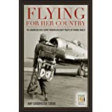 Flying for Her Country: The American and Soviet Women Military Pilots of World War II (Praeger Security International) ~ Amy Goodpaster Strebe
