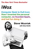 img - for iWoz: Computer Geek to Cult Icon: How I Invented the Personal Computer, Co-Founded Apple, and Had Fun Doing It book / textbook / text book