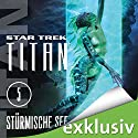 Star Trek. Stürmische See (Titan 5) Audiobook by Christopher L. Bennett Narrated by Detlef Bierstedt